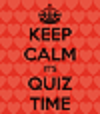 Keep Calm its Quiz Time